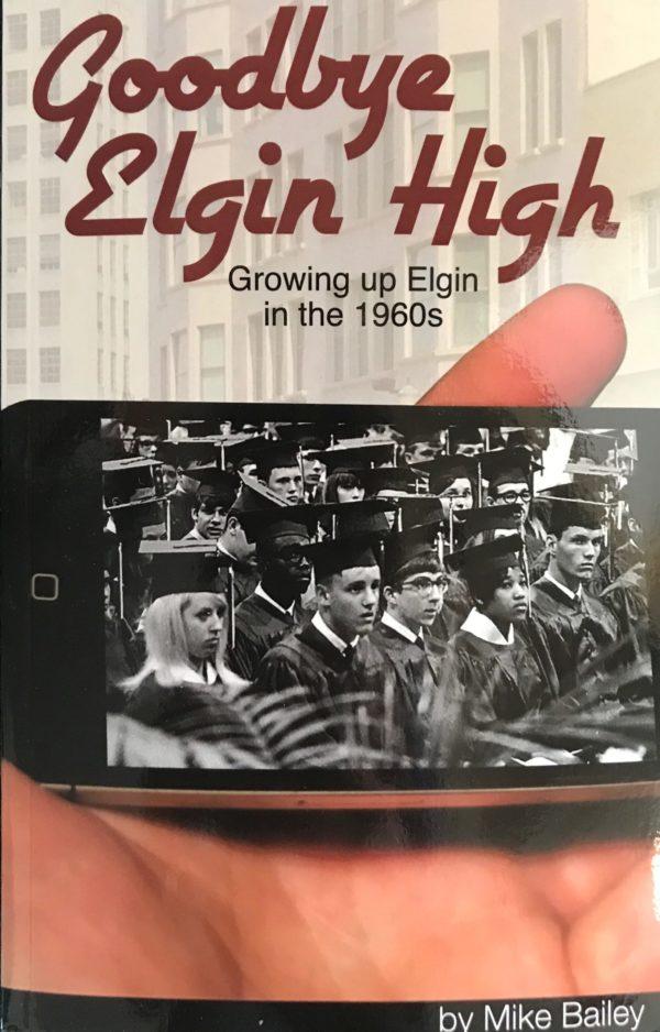 Good Bye Elgin High by Mike Bailey